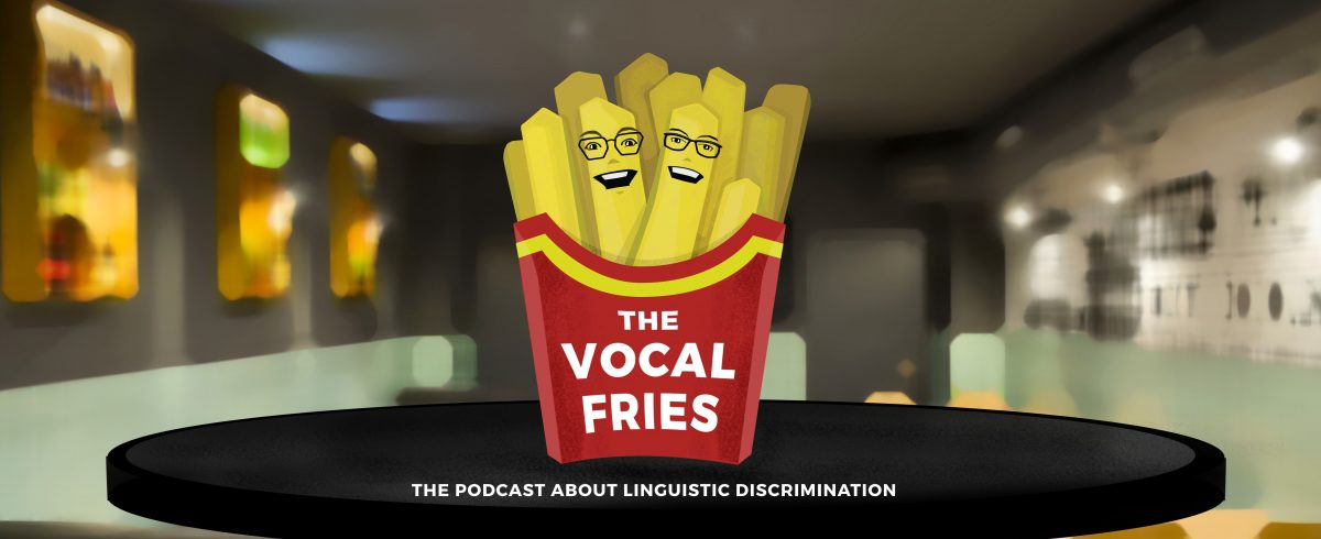 The Vocal Fries Pod